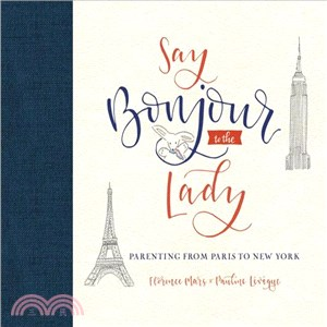 Say Bonjour to the Lady ― Parenting from Paris to New York