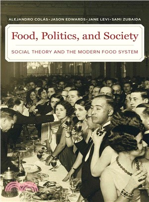 Food, politics, and society : social theory and the modern food system