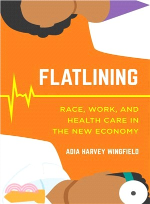 Flatlining ― Race, Work, and Health Care in the New Economy