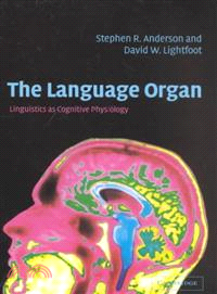 The Language Organ:Linguistics as Cognitive Physiology