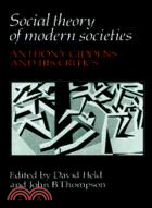Social Theory of Modern Societies:Anthony Giddens and his Critics