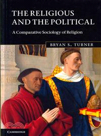 The Religious and the Political ― A Comparative Sociology of Religion