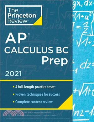 Princeton Review AP Calculus BC Prep, 2021: 4 Practice Tests + Complete Content Review + Strategies & Techniques