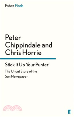 Stick It Up Your Punter!:The Uncut Story of the Sun Newspaper