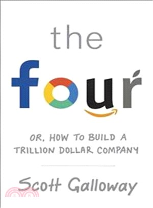 The Four : How Amazon, Apple, Facebook and Google Divided and Conquered the World