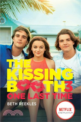 The Kissing Booth #3: One Last Time (TV Tie-in)