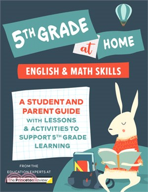 5th Grade at Home : A Student and Parent Guide with Lessons and Activities to Support 5th Grade Learning (Math & English Skills)