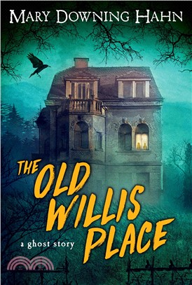 The Old Willis Place ─ A Ghost Story