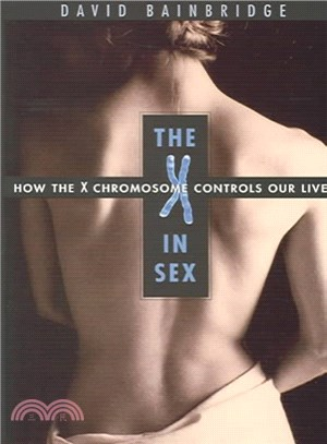 The X in Sex ─ How the X Chromosome Controls Our Lives