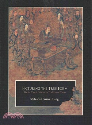 Picturing the True Form ― Daoist Visual Culture in Traditional China