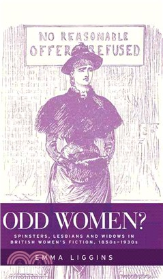 Odd Women? ― Spinsters, Lesbians and Widows in British Women's Fiction, 1850s?930s