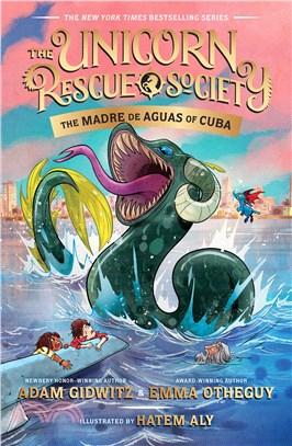 The Madre de Aguas of Cuba (Unicorn Rescue Society #5)