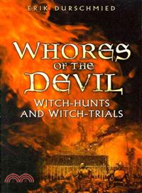 Whores of the Devil: Witch-Hunts and Witch-Trials