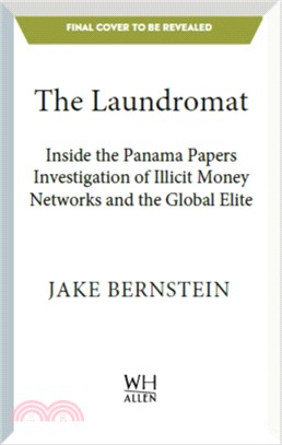 The Laundromat:Inside the Panama Papers Investigation of Illicit Money Networks and the Global Elite