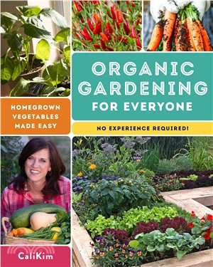 Organic Gardening for Everyone ― Homegrown Vegetables Made Easy, No Experience Required