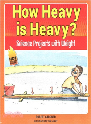 How Heavy Is Heavy? ― Science Projects With Weight