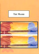 The Maori: A History of the Earliest Inhabitants of New Zealand
