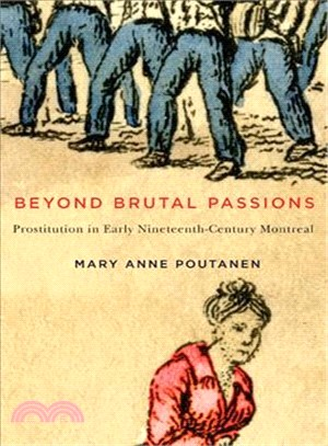 Beyond Brutal Passions ― Prostitution in Early Nineteenth-century Montreal