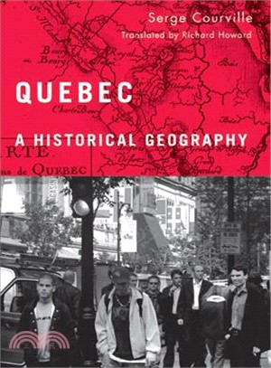 Quebec ― A Historical Geography