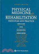 Physical Medicine and Rehabilitation: Principles and Practice