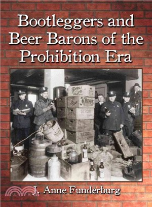 Bootleggers and Beer Barons of the Prohibition Era