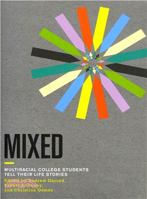 Mixed ― Multiracial College Students Tell Their Life Stories