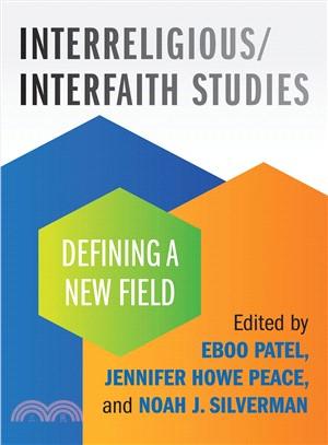 Interreligious/Interfaith Studies ― Defining a New Field