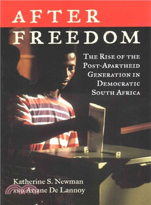 After Freedom ─ The Rise of the Post-Apartheid Generation in Democratic South Africa