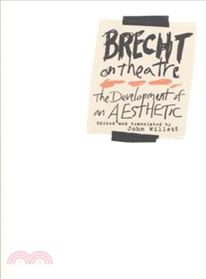 Brecht on Theatre ─ The Development of an Aesthetic