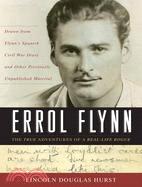 Errol Flynn: The True Adventures of a Real-life Rogue