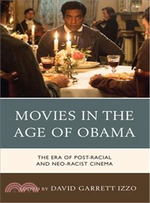 Movies in the Age of Obama ― The Era of Post-racial and Neo-racist Cinema