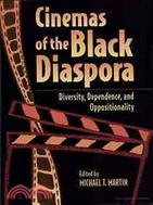 Cinemas of the Black Diaspora: Diversity, Dependence, and Oppositionality