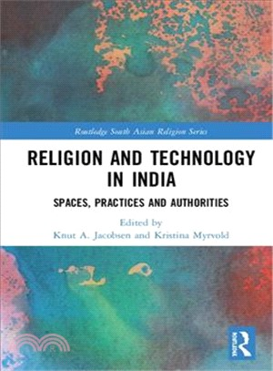 Religion and Technology in India ― Spaces, Practices and Authorities
