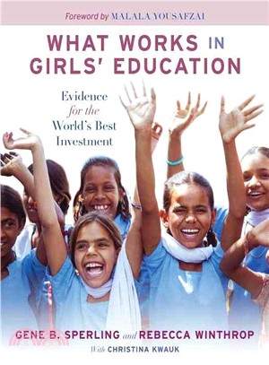 What Works in Girls' Education ― Evidence for the World's Best Investment