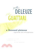 A Thousand Plateaus ─ Capitalism and Schizophrenia