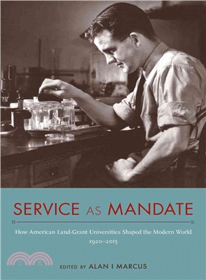 Service As Mandate ― How American Land-grant Universities Shaped the Modern World, 1920-2015