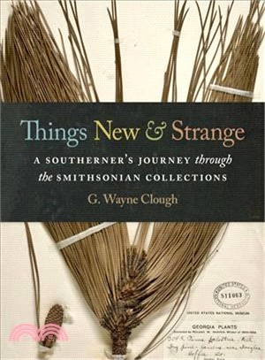 Things New and Strange ― A Southerner Journey Through the Smithsonian Collections