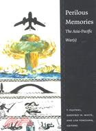 Perilous Memories: The Asia-Pacific War(S)