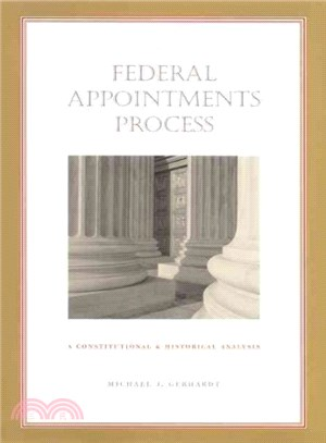 The Federal Appointments Process ― A Constitutional and Historical Analysis