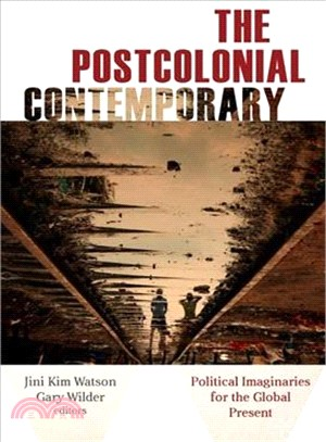 The Postcolonial Contemporary ― Political Imaginaries for the Global Present