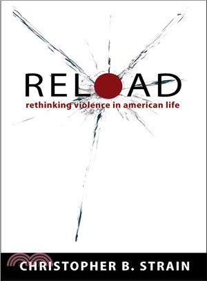 Reload: Rethinking Violence in American Life