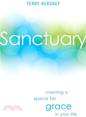 Sanctuary ― Creating a Space for Grace in Your Life