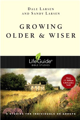 Growing Older & Wiser ― 9 Studies For Individuals or Groups