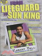 From Lifeguard to Sun King: The Man Behind the Banana Boat Success Story