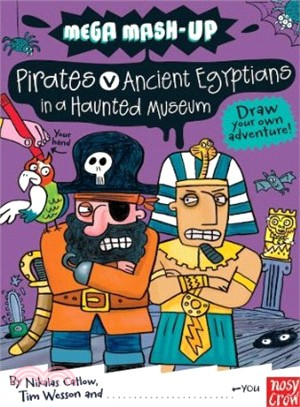 Mega Mash-Up: Pirates v Ancient Egyptians in a Haunted Museum