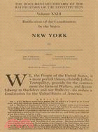 The Documentary History of the Ratification of the Constitution: Ratification of the Constitution by the States : New York