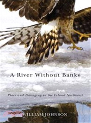 A River Without Banks: Place and Belonging in the Inland Northwest
