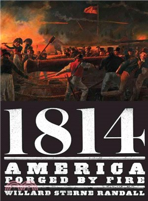 1814 ― America Forged by Fire
