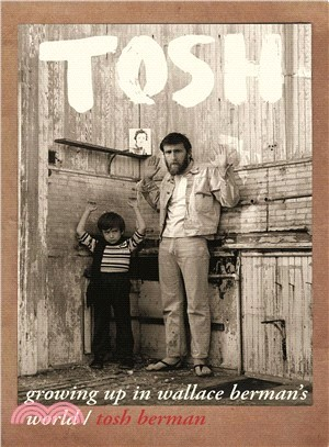 Tosh ― Growing Up in Wallace Berman's World
