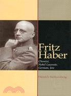 Fritz Haber: Chemist, Laureat, German, Jew